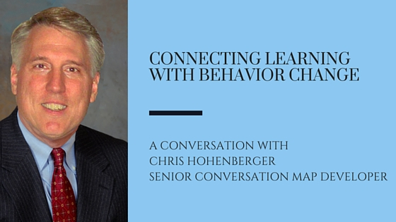 Connecting Learning with Behavior Change: A Conversation with Chris Hohenberger, Senior <i>Conversation Map</i><sup>®</sup> Developer