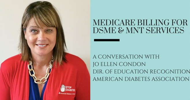 Medicare Billing for DSME and MNT Services: A Conversation with Jo Ellen Condon